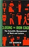 Closing the Iron Cage, Ed Andrew, 1551641291