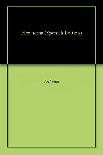 Flor tierna (Spanish Edition) - Kindle edition by Joel Vida ...