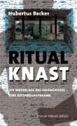 Ritual Knast: Die Niederlage des Gefängnisses: Eine Bestandsaufnahme