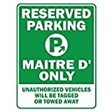 HSSS RESERVED PARKING Maitre D' ONLY unauthorized vehicles will be tagged - Decorative Parking Metal Sign Wall Plaque