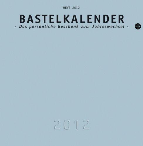 Bastelkalender 2012 silber, groß: Das persönliche Geschenk zum Jahreswechsel