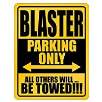 Blaster Parking Only all others will be towed - Occupations - Parking Sign [ Decorative Novelty Sign Wall Plaque ]
