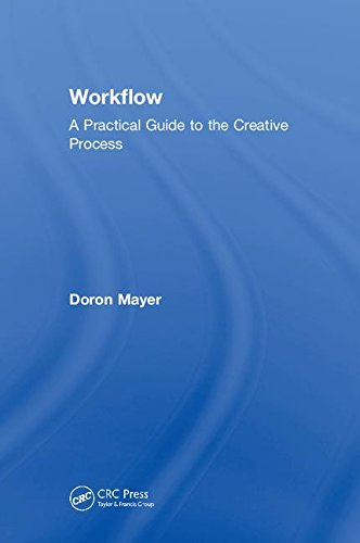 Workflow: A Practical Guide to the Creative Process by CRC Press