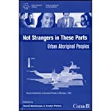Not Strangers in These Parts: Urban Aboriginal Peoples