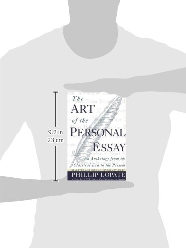the art of the personal essay an anthology from the classical era  the art of the personal essay an anthology from the classical era to the present de phillip lopate fremdsprachige bucher