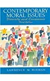 Contemporary Moral Issues : Diversity and Consensus, Lawrence M. Hinman, 0131915509