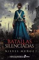 Las Batallas Silenciadas (Narrativas Históricas