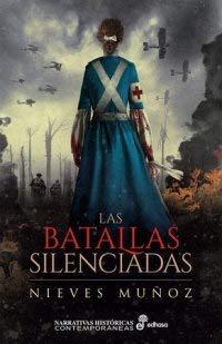Las batallas silenciadas (Narrativas Históricas Contemporáneas) por Nieves Muñoz de Lucas
