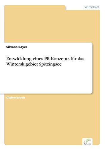 Entwicklung eines PR-Konzepts für das Winterskigebiet Spitzingsee  [Bayer, Silvana] (Tapa Blanda)