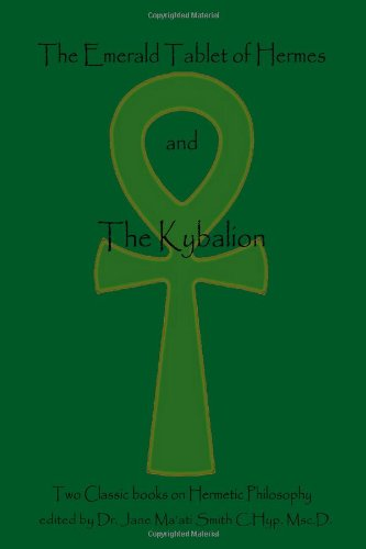 - The Emerald Tablet Of  Hermes & The Kybalion: Two Classic Bookson Hermetic Philosophy