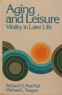 Aging and Leisure: Vitality in Later Life (Series in Recreation and Leisure)