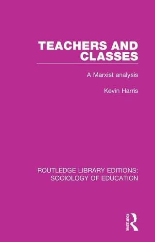 Teachers and Classes: A Marxist analysis