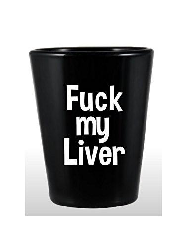 F**k my Liver Shot Glass]()