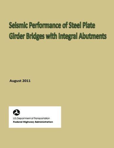 - Seismic Performance of Steel Plate Girder Bridges with Integral Abutments