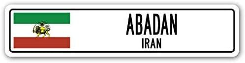 Amazon Com Cheyan Abadan Iran Street Sign Iranian Flag City Country Road Wall Gift Metal Sign 4 X18 Home Kitchen