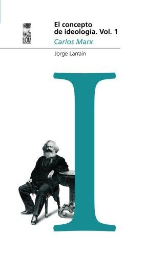 El concepto de ideología Vol 1: Marx (Spanish Edition)