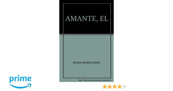 EL AMANTE (Spanish Edition): MARGUERITE DURAS: 9786074212594: Amazon.com: Books