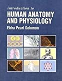 Introduction to Human Anatomy and Physiology, Solomon, Eldra P., 0721639666