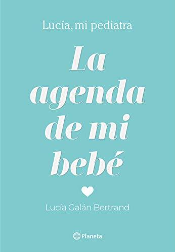 La agenda de mi bebé (Prácticos) por Galán Bertrand, Lucía
