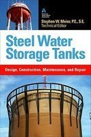 Water Steel Storage Tanks (Steel Water Storage Tanks: Design, Construction, Maintenance, and Repair)