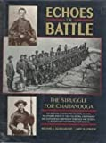 Front cover for the book Echoes of Battle: The Struggle for Chattanooga : An Illustrated Collection of Union and Confederate Narratives by Richard A. Baumgartner