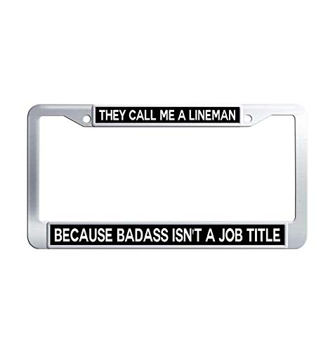 Toanovelty Lineman Quote Metal License Frame car, They Call me a Lineman Because Badass Isn't a Job Title Waterproof Stainless Steel Car Auto Tag Frame 6' x 12' in