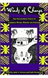 Winds of Change : The Transforming Voices of Caribbean Women Writers and Scholars, Adele S. Newson, Linda Strong-Leek, 0820437158