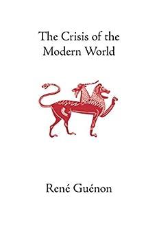 rene guenon crisis of the modern world pdf
