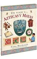 un-viaje-a-aztecas-y-mayas-step-into-aztec-and-maya-world-spanish-edition