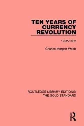 Ten Years of Currency Revolution: 1922-1932: Volume 7