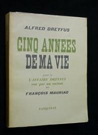 Cinq années de ma vie - L'Affaire Dreyfus vue par un enfant de François Mauriac par Alfred Dreyfus