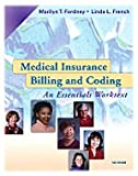 Medical Insurance Billing and Coding : An Essentials Worktext, Fordney, Marilyn Takahashi and French, Linda L., 0721695167
