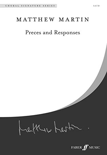 - Preces and Responses: SATB, Choral Octavo (Faber Edition: Choral Signature Series)