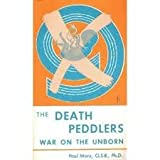 The Death Peddlers War On The Unborn