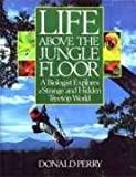 Life above the Jungle Floor, Donald Perry, 0671644262