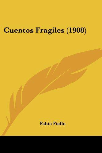 Cuentos Fragiles (1908) (Spanish Edition)
