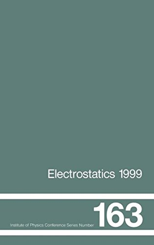 Electrostatics 1999, Proceedings of the 10th INT  Conference, Cambridge, UK, 28-31 March 1999 (Institute of Physics Conference Series)