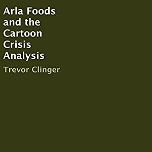 Arla Foods and the Cartoon Crisis Analysis Audiobook