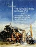 The Florida Catholic Heritage Trail, James J. Harkins, 0976501503