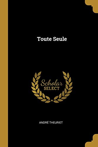 Toute Seule (French Edition)
