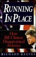Running in Place: How Bill Clinton Disappointed America from Andrews Mcmeel Pub