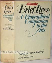 Atlantic Brief Lives : A Biographical Companion to the Arts