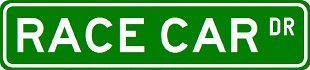 RACE CAR Street Sign ~ Custom Sticker Decal Wall Window Door Art Vinyl Street Signs - 8.25