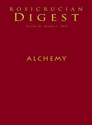 Alchemy: Rosicrucian Digest (Rosicrucian Order AMORC Kindle Editions) (Free Alchemy Books)