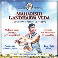 Maharishi Gandharva-Veda - The Eternal Music of Nature - Melodie für Friede und innere Stille - Amar Nath (Bambusflöte) - Volume 3 #8 Raga Lalita (1 bis 4 Uhr) - 1 CD