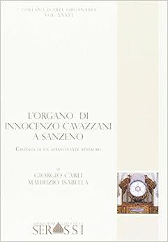 L'Organo di Innocenzo Cavazzani a San Zeno. Cronaca di un Affascinante Restauro.