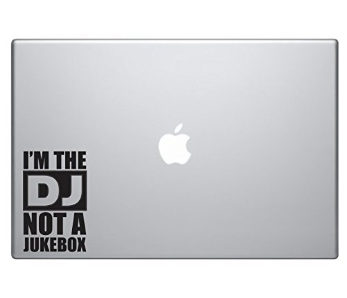 I'm The DJ, Not A Jukebox MacBook Vinyl Decal Sticker Macbook Pro Decal Air 13 15 17 Funny Laptop Sticker iPad Sticker Self Adhesive Vinyl Sticker I' m The DJ