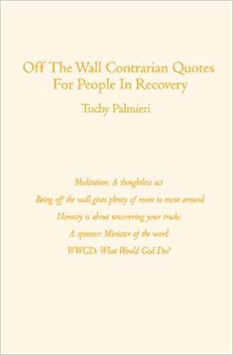 Off The Wall Contrarian Quotes For People In Recovery Tuchy
