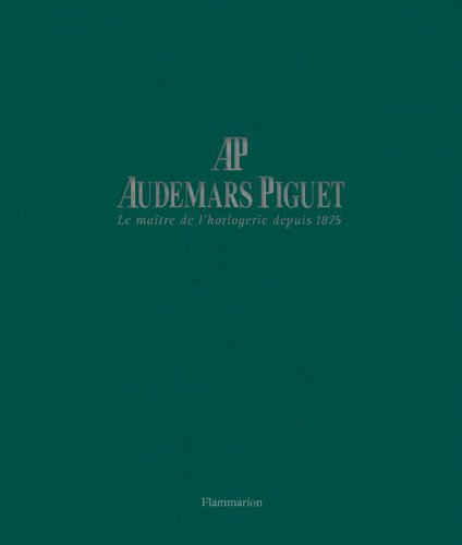 Audemars Piguet: Master Watchmaker Since 1875 by Flammarion