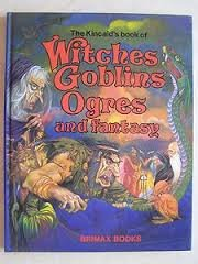 The Kincaid's Book of Witches, Goblins, Ogres and Fantasy